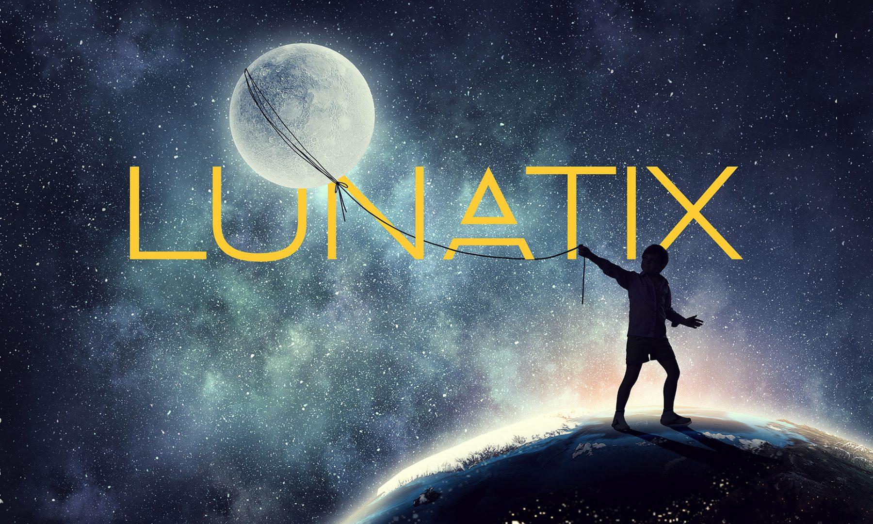 Meet Lunatix